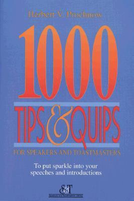 One Thousand Tips and Quips for Speakers and Toastmasters  by  Herbert V. Prochow