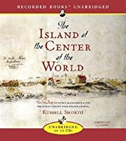 Island in the Center of the World: The Epic Story of Dutch Manhattan, the Forgotten Colony That Shaped America