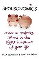 Spousonomics: Or how to maximise returns on the biggest investment of your life