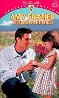Celebrate The Child (Silhouette Special Edition)