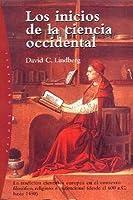 Los Inicios De La Ciencia Occidental: La Tradicion Cientifica Europea en el Contexto Filosofico, Religioso e Institucional ... (Origenes)