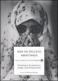 Non ho peccato abbastanza: antologia di poetesse arabe contemporanee