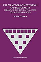 The 3m Model of Motivation and Personality: Theory and Empirical Applications to Consumer Behavior