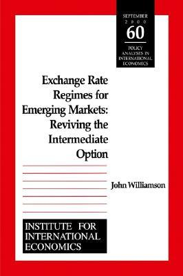Exchange Rate Regimes For Emerging Markets: Reviving The Intermediate Option