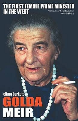 Golda Meir: The Iron Lady of the Middle East