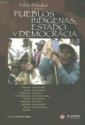 Pueblos Indígenas, Estado Y Democracia Pablo Davalos, Héctor Díaz Polanco