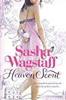 Heaven Scent. by Sasha Wagstaff