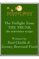 The Twilight Zone: The Trunk the Television Script