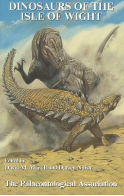 Dinosaurs Of The Isle Of Wight (Special Papers In Palaeontology)