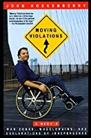 Moving Violations: War Zones, Wheelchairs and Declarations of Independence