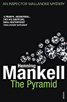 The Pyramid: The Kurt Wallander Stories