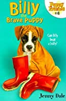 Billy the Brave Puppy