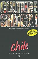 Culture Shock! Chile: A Guide to Customs & Etiquette