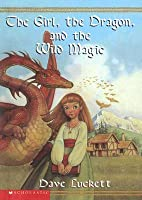 The Girl, The Dragon, And The Wild Magic: The Rhianna Chronicles