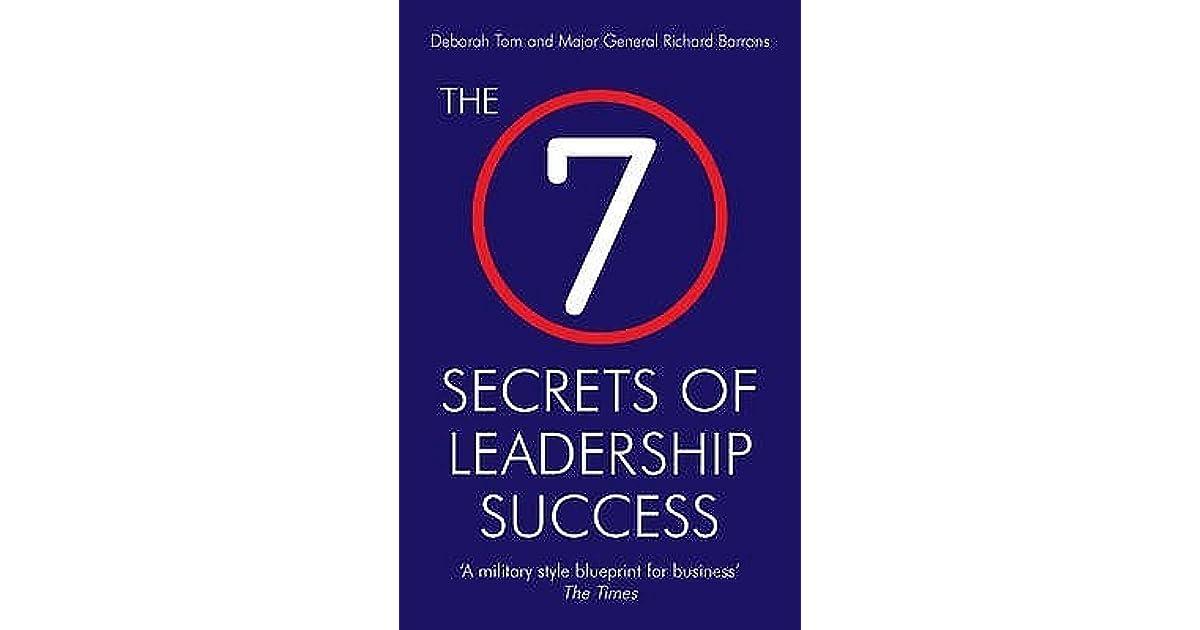 The 7 secrets of leadership success deborah tom and richard barrons the 7 secrets of leadership success deborah tom and richard barrons by deborah tom malvernweather Image collections