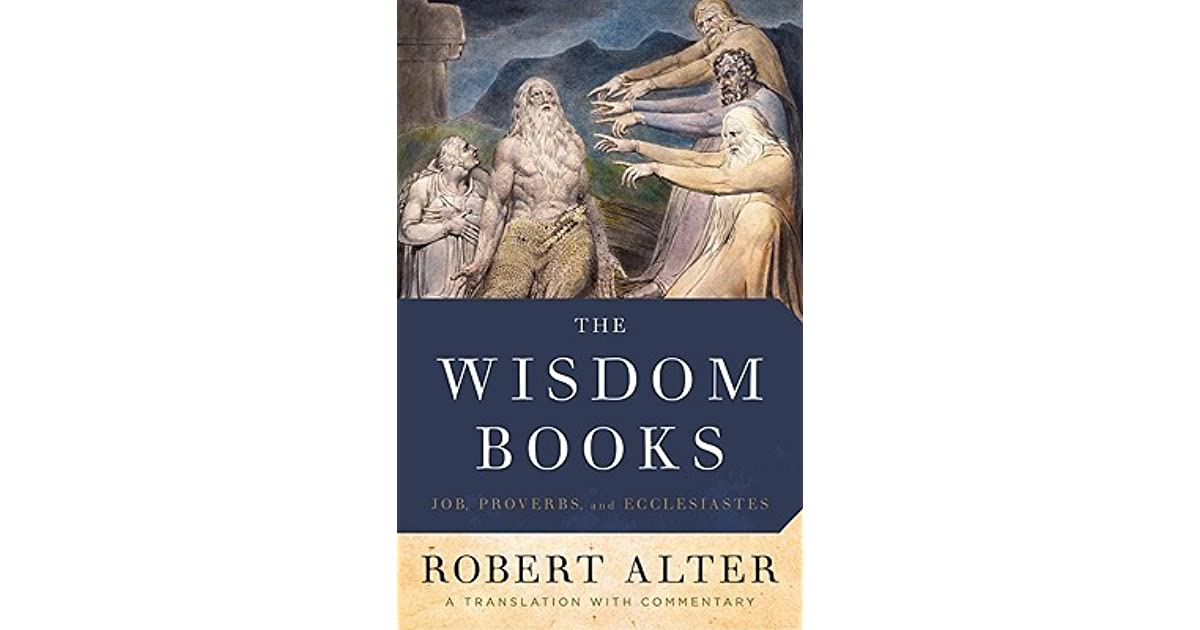 The Wisdom Books: Job, Proverbs, and Ecclesiastes by Robert Alter