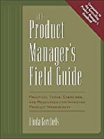 The Product Manager's Field Guide