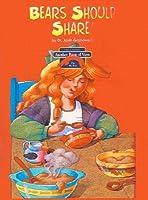 Bears Should Share!/Goldilocks and the Three Bears