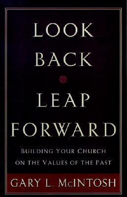 Look Back, Leap Forward by Gary L. McIntosh