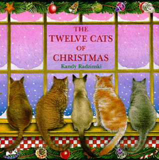 The Twelve Cats of Christmas by Kandy Radzinski