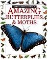 Amazing Butterflies and Moths (Eyewitness Juniors #9)