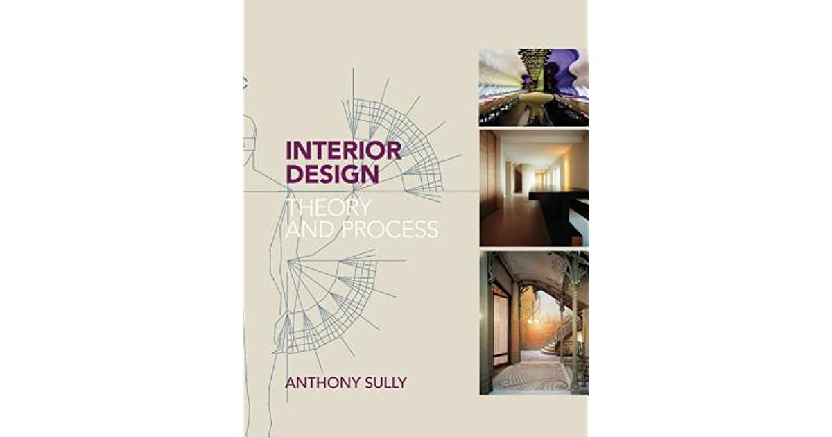 Interior Design Theory And Process By Anthony Sully