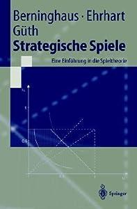 Strategische Spiele: Eine Einführung In Die Spieltheorie (Springer Lehrbuch)