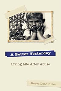 A Better Yesterday: Living Life After Abuse