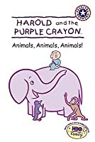 Harold and the Purple Crayon: Animals, Animals, Animals!