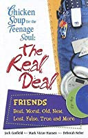 The Real Deal: Friends (Chicken Soup for the Teenage Soul)