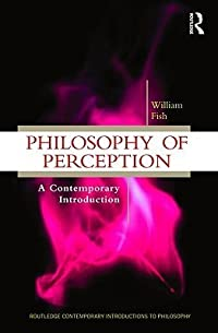 Philosophy of Perception: A Contemporary Introduction
