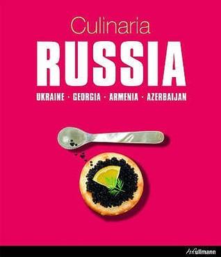 Culinaria Russia: Ukraine Georgia Armenia Azerbaijan