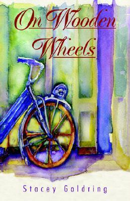 On Wooden Wheels: The Memoir of Carla Nathans Schipper