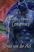 Conspiracy (Ptorix Empire, #1; The Iron Admiral, #1)