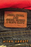 Food, Girls, & Other Things I Can't Have