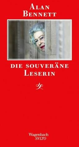 Die souveräne Leserin by Alan Bennett
