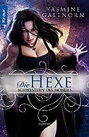 Die Hexe (Schwestern des Mondes, #1)