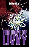 For Love of Livvy (Esposito Mysteries, #1)