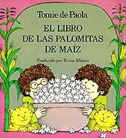 El Libro de Las Palomitas de Maiz  [The Popcorn Book]