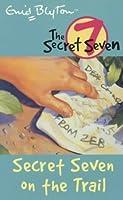 Secret Seven on the Trail (The Secret Seven, #4)