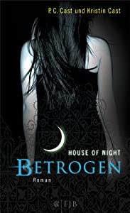 Betrogen (House of Night, #2)