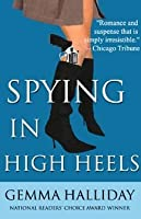 Spying in High Heels (High Heels, #1)