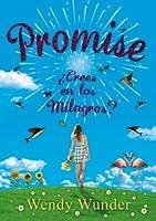 Promise, ¿crees en los milagros?