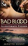 Illegitimate Tycoon (Bad Blood, #6)