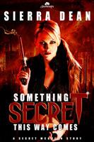 Something Secret This Way Comes (Secret McQueen, #1)