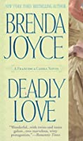 Deadly Love (Francesca Cahill Deadly, #1)