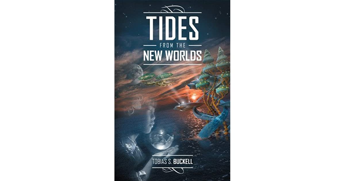 Tides From the New Worlds