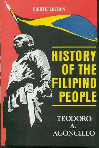 History of the Filipino People by Teodoro A  Agoncillo