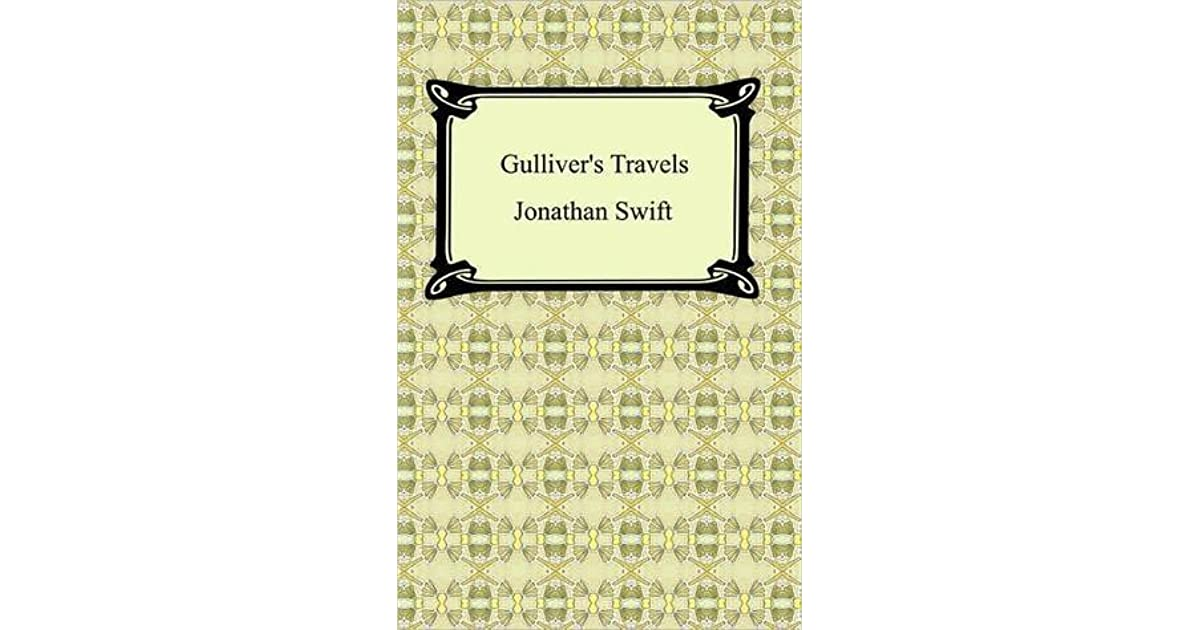 a comprehensive analysis of gullivers travels by jonathan swift Start studying jonathan swift- background and pg 626 lit analysis (a modest proposal and gulliver's travels) learn vocabulary, terms, and more with flashcards, games, and other study tools.