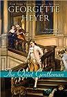The Quiet Gentleman by Georgette Heyer